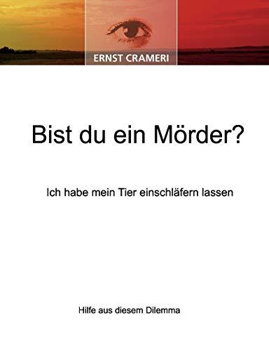 Bist du ein Mörder?: Ich habe mein Tier einschläfern lassen