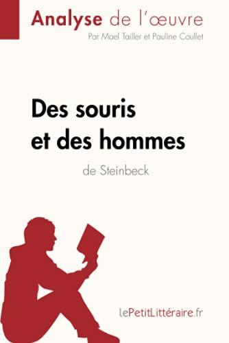 Des souris et des hommes de John Steinbeck (Analyse de l'oeuvre): Comprendre la littérature avec lePetitLittéraire.fr