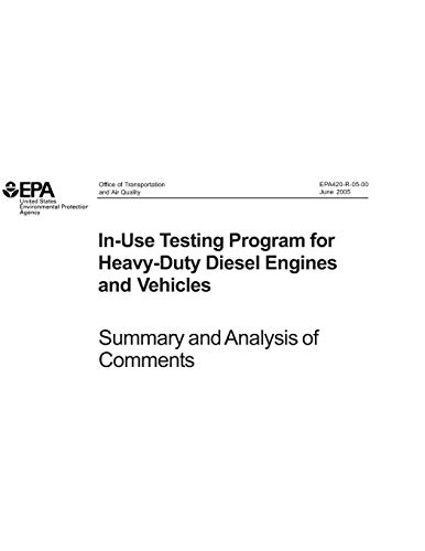 In-Use Testing Program for Heavy-Duty Diesel Engines & Vehicles: Summary and Analysis of Comments