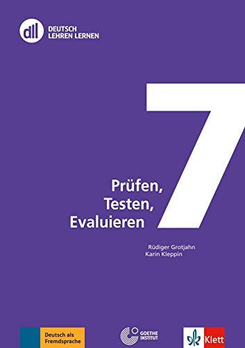 DLL 07: Prüfen, Testen, Evaluieren: Buch mit DVD (dll - deutsch lehren lernen: Fort- und Weiterbildung weltweit)