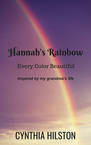Hannah's Rainbow: Every Color Beautiful by [Cynthia Hilston]
