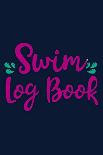 SWIM LOG BOOK: Swim Workouts Tracker Swimmers Training Practice Workout Journal - Cute Mermaid Quote Back Cover.