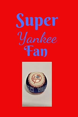Super Yankee Fan: A Baseball Journal For Super Fans