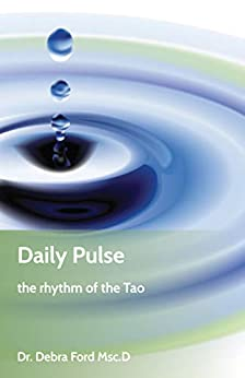Daily Pulse: the rhythm of the Tao by [Debra Ford, John Ford]