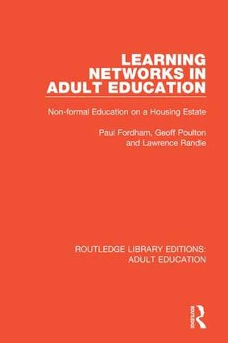 Compare Textbook Prices for Learning Networks in Adult Education: Non-formal Education on a Housing Estate Routledge Library Editions: Adult Education 1 Edition ISBN 9781138331990 by Fordham, Paul,Poulton, Geoff,Randle, Lawrence