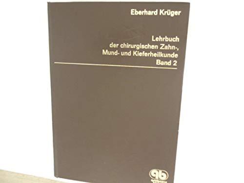 Lehrbuch der Zahn-, Mund- und Kieferheilkunde: Lehrbuch der chirurgischen Zahnheilkunde, Mundheilkunde und Kieferheilkunde, 3 Bde., Bd.2