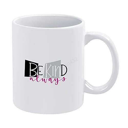 Taza de café Be Kind Always para mamá papá, taza de té, taza de café inspiradora, taza de té o café de 11 onzas