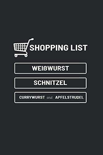 Shopping List Germany German In America Journal: Funny College Ruled Notebook If You Love German Food And Bratwurst. Cool Journal For Coworkers And Students, Sketches, Ideas And To-Do Lists