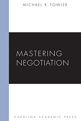 Compare Textbook Prices for Mastering Negotiation Carolina Academic Press Mastering  ISBN 9781611630480 by Michael R. Fowler