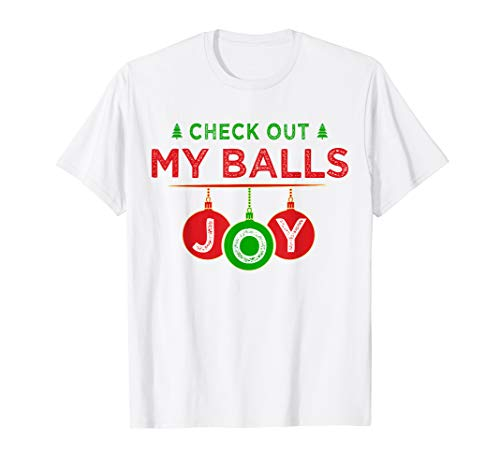 Mens Check Out My Balls | adult funny Xmas T-Shirt