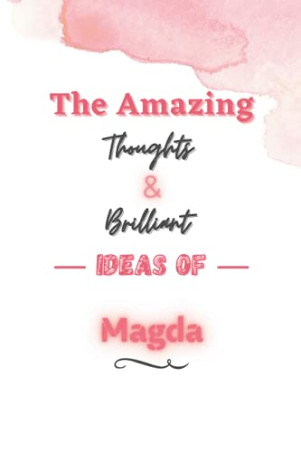 The Amazing Thoughts And Brilliant Ideas Of Magda: Personalized Name Journal for Magda notebook   Birthday Journal Gift   Lined