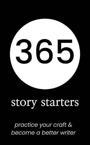 365 Story Starters: Creative Writing Prompts Journal for Adults   Hone Your Writing Craft Daily with These Story Starters (English Edition)
