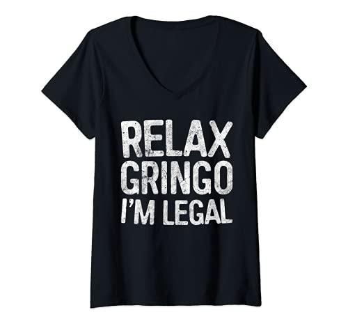 Mujer Relax Gringo I'm Legal - Camiseta de inmigración Camiseta Cuello V