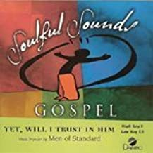 Yet Will I Trust In Him [Accompaniment/Performance Track] by Made Popular By: Men of Standard