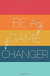 Be A Game Changer: 6x9 Lined Writing Notebook Journal, 120 pages — Multi-Colored Stripes with Motivational Growth Mindset Quote