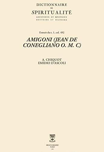 AMIGONI (JEAN DE CONEGLIANO O. M. C) (Dictionnaire de spiritualité) (French Edition)