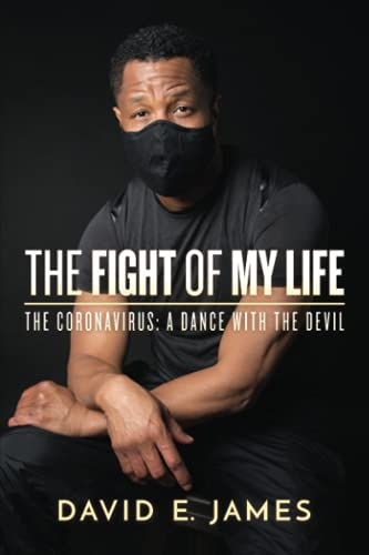 The Fight of My Life: The Coronavirus: A Dance with the Devil