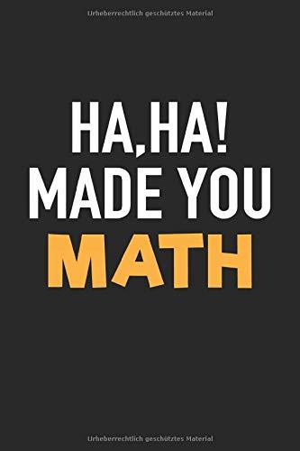 Made You Math Geometrie Formeln Mathematiker Matherlehrer Matheunterricht: Notizbuch - Notizheft - Notizblock - Tagebuch - Planer - Punktraster - ... - 6 x 9 Zoll (15.24 x 22.86 cm) - 120 Seiten