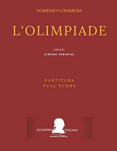 Cimarosa: L'Olimpiade: (Partitura - Full Score) (Edizione critica delle opere di Domenico Cimarosa, Band 20)