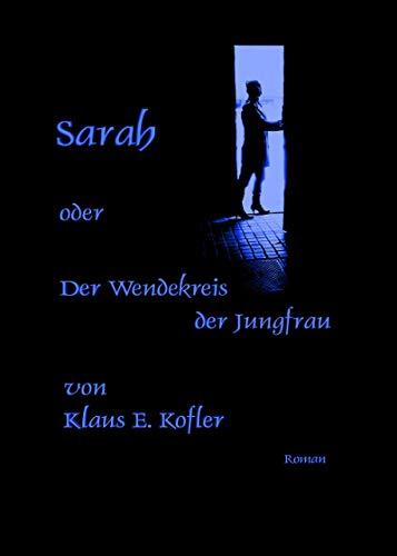 Sarah oder der Wendekreis der Jungfrau
