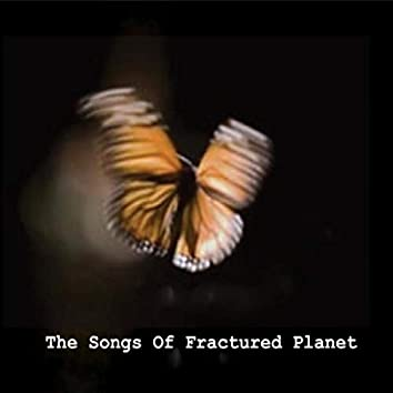 The Songs of Fractured Planet