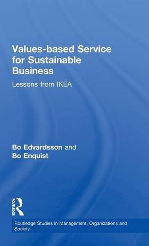 Values-based Service for Sustainable Business: Lessons from IKEA (Routledge Studies in Management, Organizations and Society)