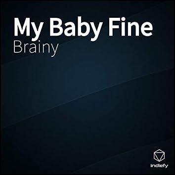 My Baby Fine