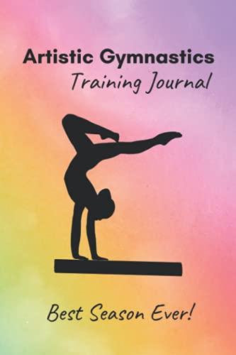 Artistic Gymnastics Training Journal:: Inspiring notebook with prompts to track practice, skills, achievements and best memories – a useful gymnastics ... accessory with illustrations! - Rainbow cover