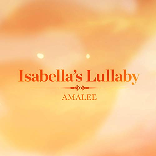 Isabella's Lullaby (from 'The Promised Neverland')