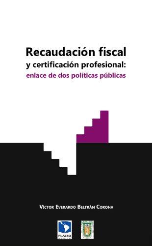 Recaudación fiscal y certificación profesional: enlace de...