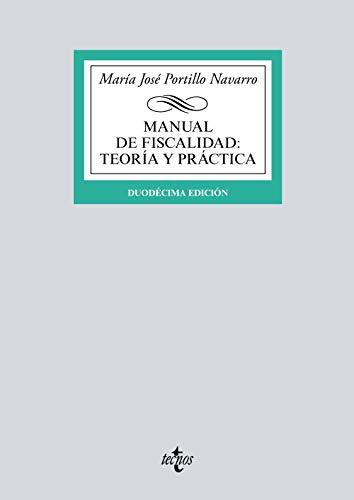 Manual de fiscalidad: teoría y práctica (Derecho - Biblioteca Universitaria De Editorial Tecnos)