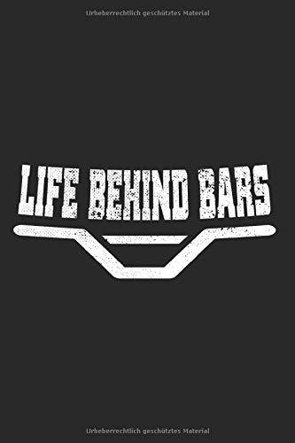 Life Behind Bars: MTB Notizbuch Downhill Freeride Fahrrad Mountainbike Notizen Planer Tagebuch (Liniert, 15 x 23 cm, 120 Linierte Seiten, 6