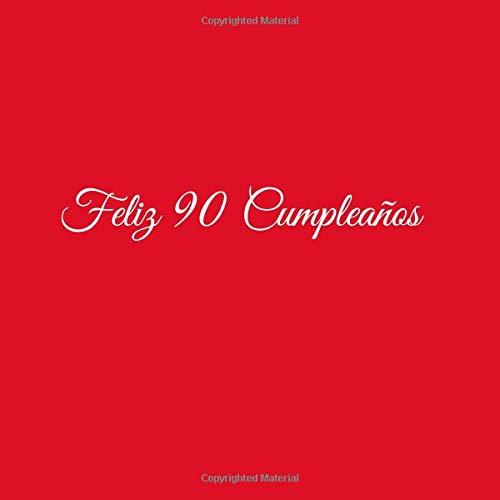 Feliz 90 cumpleaños: Libro De Visitas 90 Años Feliz Cumpleanos para Fiesta...