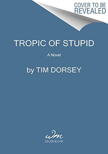 Tropic of Stupid: A Novel (Serge Storms, Band 24)