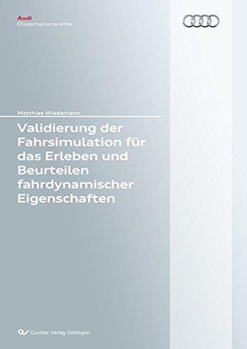Validierung der Fahrsimulation für das Erleben und Beurteilen fahrdynamischer Eigenschaften (Audi Dissertationsreihe)