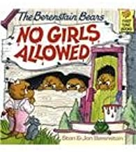 The Berenstain Bears: No Girls Allowed (Berenstain Bears First Time Books)