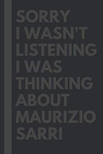 Sorry I wasn't listening I was thinking about Maurizio Sarri - Journal...