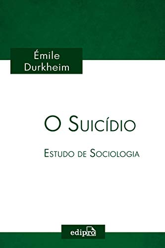 O Suicídio: Estudo de Sociologia