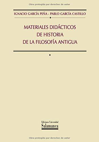 Materiales didácticos de historia de la Filosofía Antigua (Manuales universitarios)