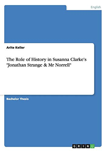 """The Role of History in Susanna Clarke's """"Jonathan Strange & Mr Norrell"""""""