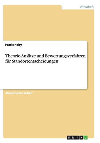Theorie-Ansätze und Bewertungsverfahrenfür Standortentscheidungen