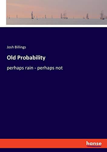 Old Probability: perhaps rain - perhaps not