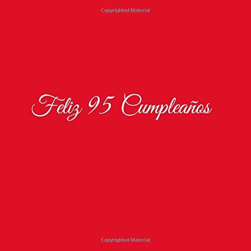 Feliz 95 cumpleaños: Libro De Visitas 95 Años Feliz Cumpleanos para Fiesta...