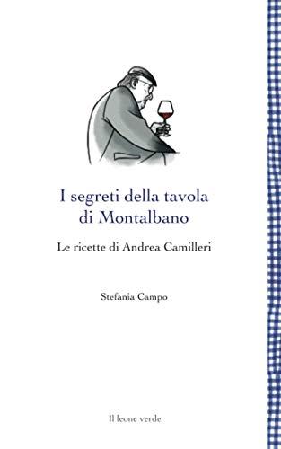 I segreti della tavola di Montalbano: Le ricette di Andrea Camilleri