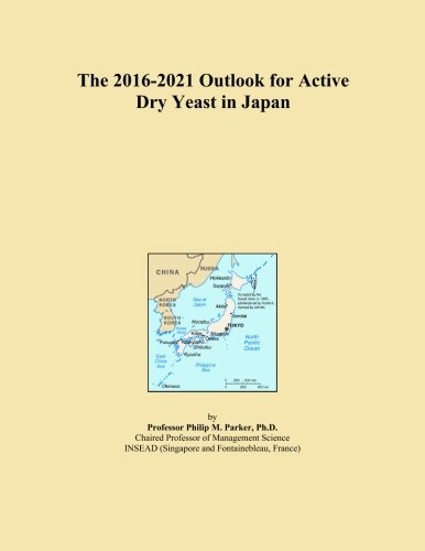 The 2016-2021 Outlook for Active Dry Yeast in Japan