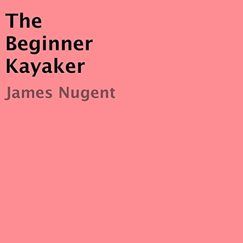 The Beginner Kayaker audiobook cover art