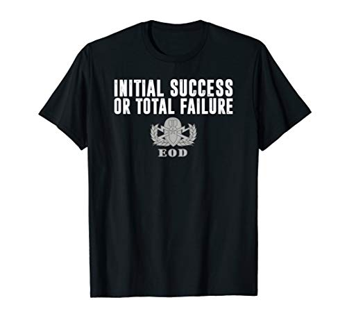 Navy EOD Initial Success or Total Failure T-Shirt