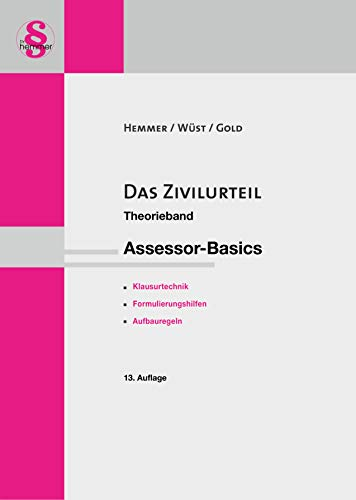 Das Zivilurteil. Assessor-Basics: Theorieband. Klausurtechnik, Formulierungshilfen, Aufbauregeln