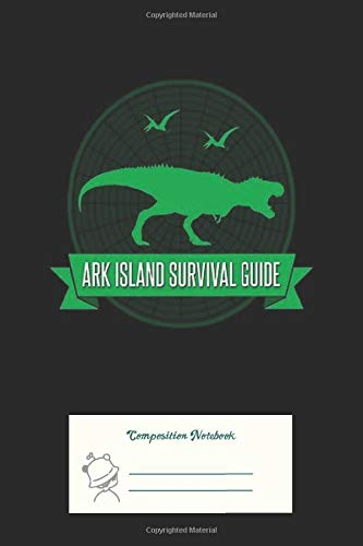 Composition Notebook: Ark Survival Guide Clean Ruled Line Paper Notebook for School, Journaling, or Personal Use