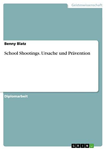 School Shootings. Ursache und Prävention